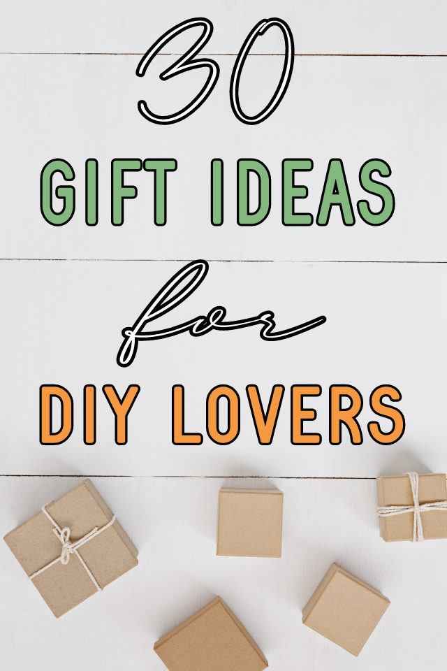 30 Gift Ideas For DIY Lovers